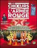 Les Choeurs de l'armée Rouge // Samedi 23 Mars // Palais Nikaia - Nice